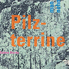 Pilzterrine, 2018, Rezeptbooklet, Laserduck, z.T. ab Tiefdruck, 16.2 x 11 cm